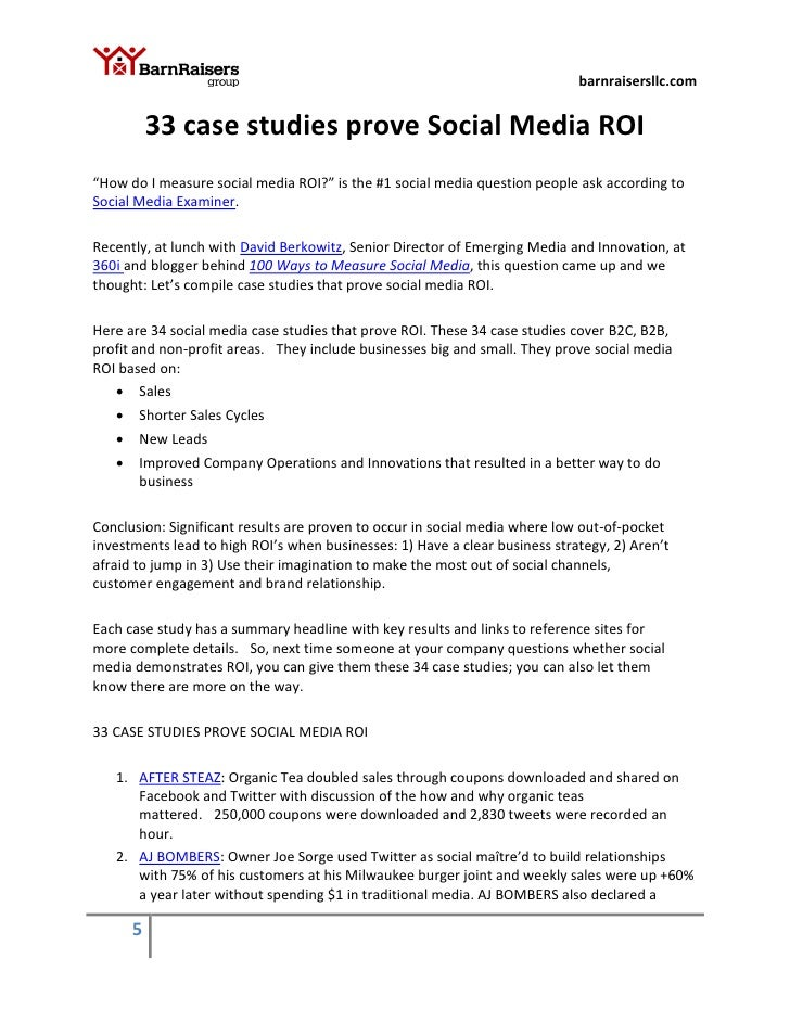 social media marketing roi case studies Using dell computers as a case study in talks and discussions about social media marketing almost begs for eye-rolls from the audience these days.