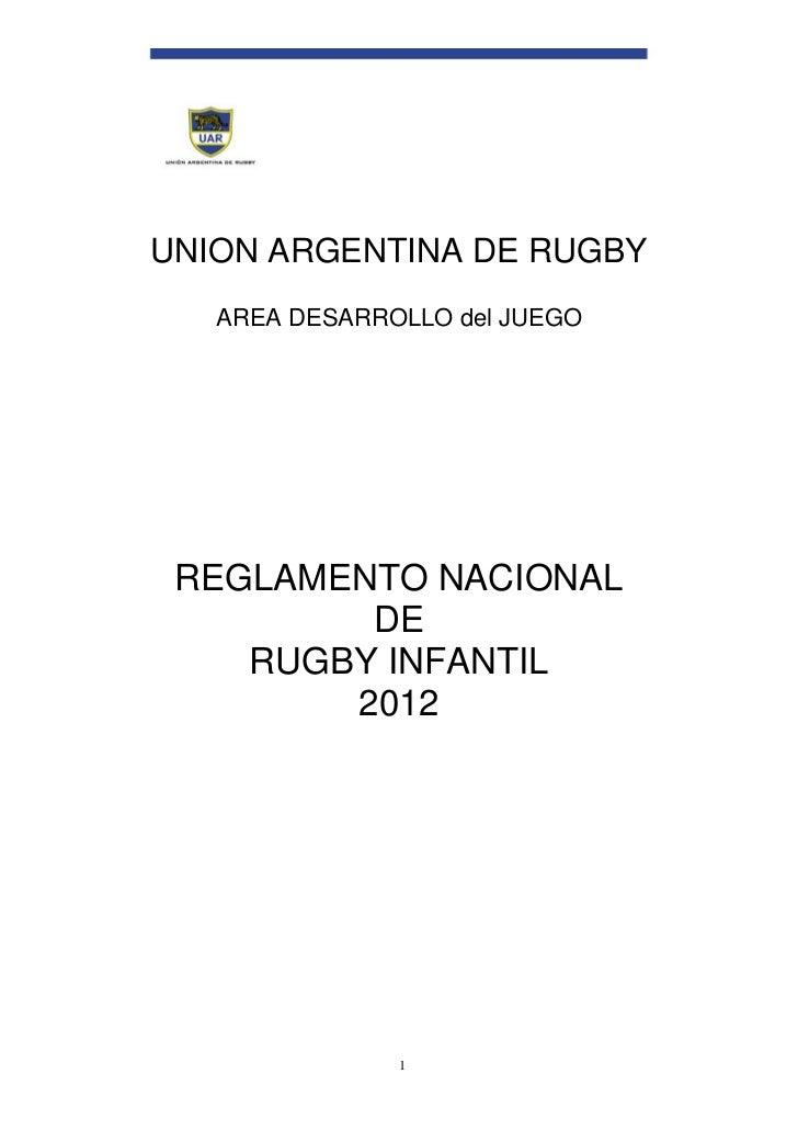 UNION ARGENTINA DE RUGBY   AREA DESARROLLO del JUEGO REGLAMENTO NACIONAL         DE    RUGBY INFANTIL        2012         ...