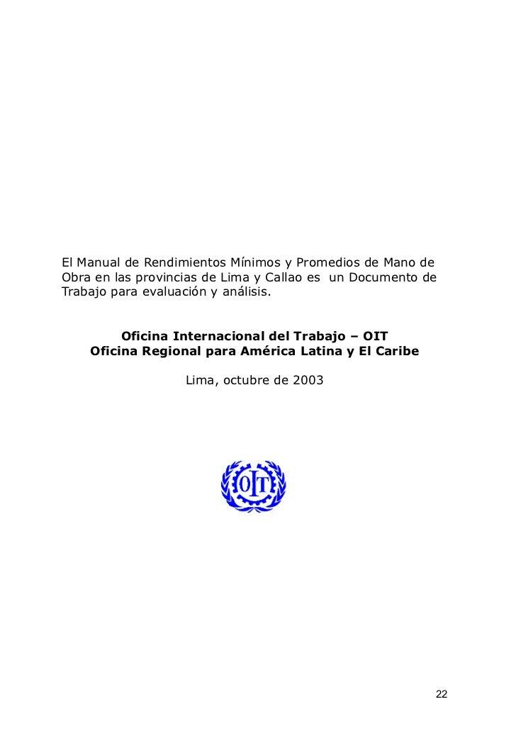 El Manual de Rendimientos Mínimos y Promedios de Mano deObra en las provincias de Lima y Callao es un Documento deTrabajo ...