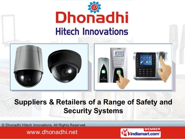 Suppliers & Retailers of a Range of Safety and                     Security Systems© Dhonadhi Hitech Innovations, All Righ...