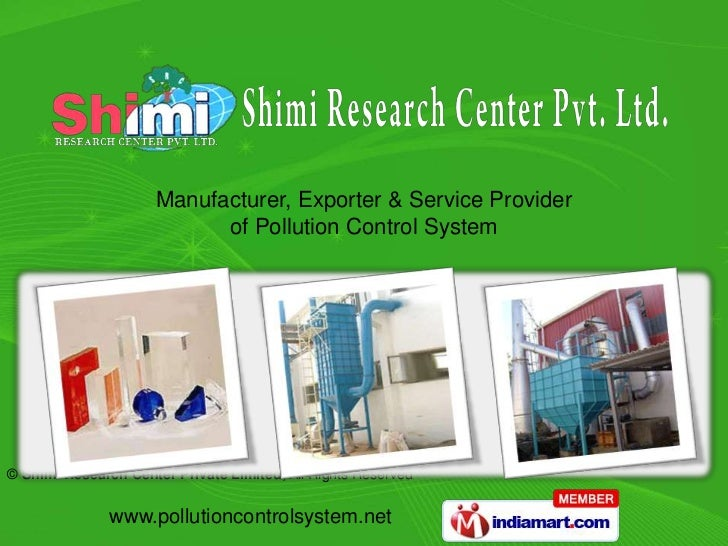 Manufacturer, Exporter & Service Provider                           of Pollution Control System© Shimi Research Center Pri...