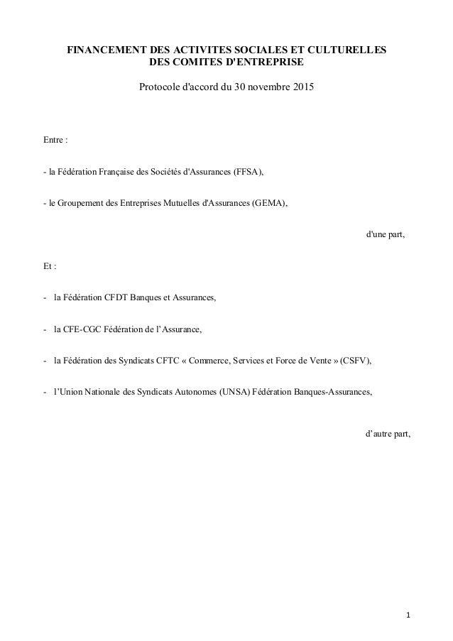 FINANCEMENT DES ACTIVITES SOCIALES ET CULTURELLES DES COMITES D'ENTREPRISE Protocole d'accord du 30 novembre 2015 Entre : ...