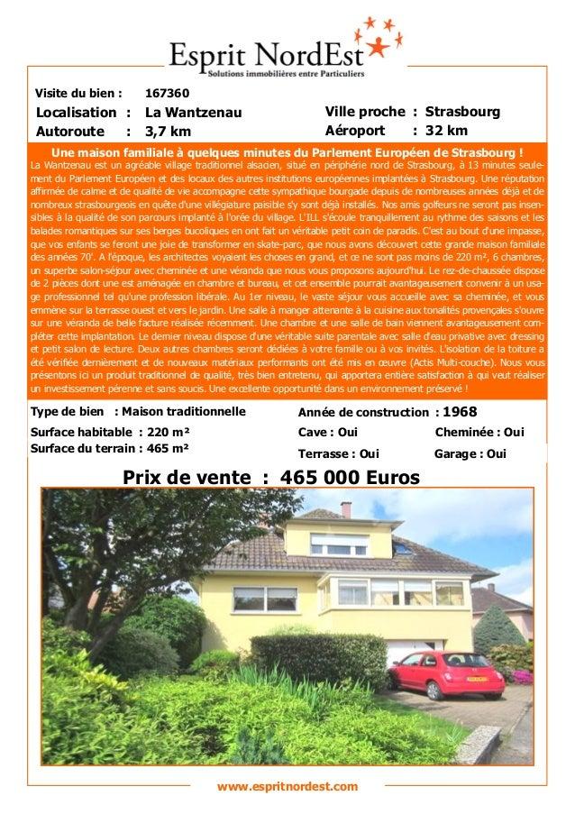 Visite du bien :  167360  Localisation : Autoroute :  La Wantzenau 3,7 km  Ville proche : Strasbourg Aéroport : 32 km  Une...
