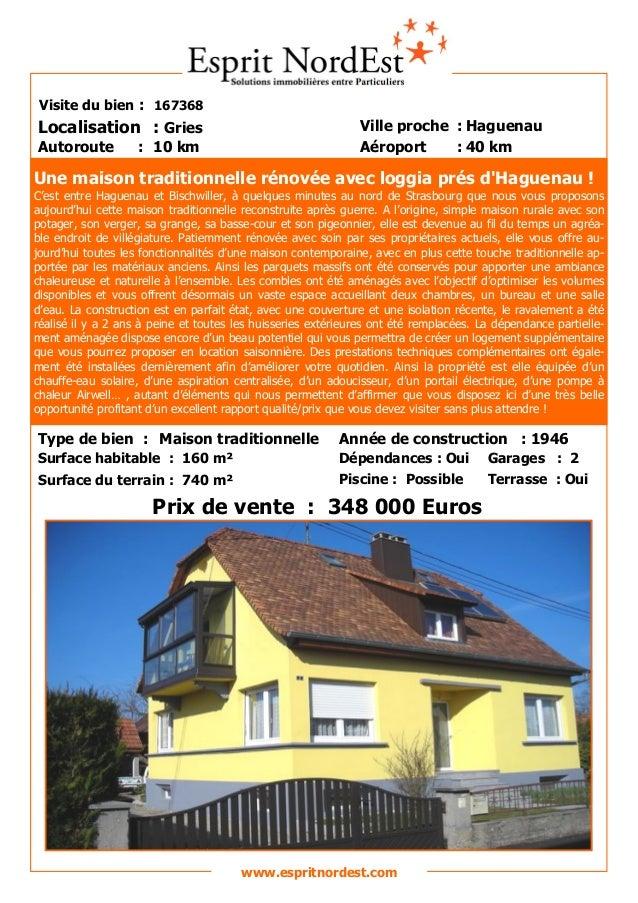 Sur les hauteurs Visite du bien : 167368 Autoroute : 10 km Localisation : Gries Ville proche : Haguenau Aéroport : 40 km w...