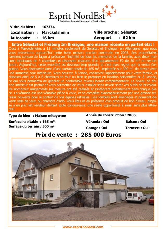 Visite du bien : 167374 Autoroute : 16 km Localisation : Marckolsheim Ville proche : Sélestat Aéroport : 62 km Prix de ven...
