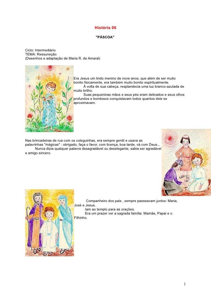 """História 06                                              """"PÁSCOA""""   Ciclo: Intermediário TEMA: Ressureição (Desenhos e ada..."""