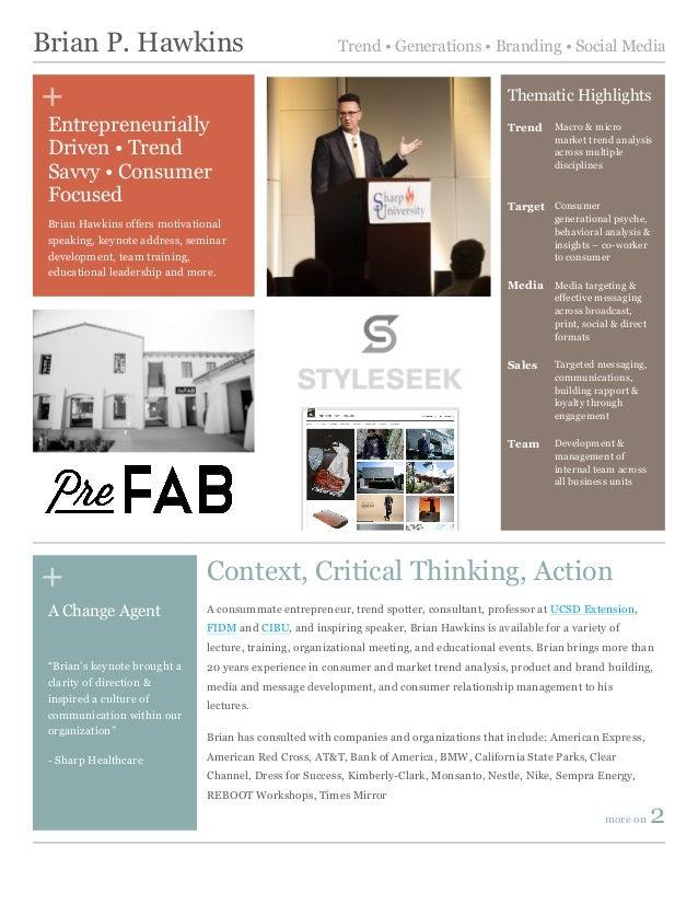 + + Brian P. Hawkins Trend • Generations • Branding • Social Media A consummate entrepreneur, trend spotter, consultant, p...