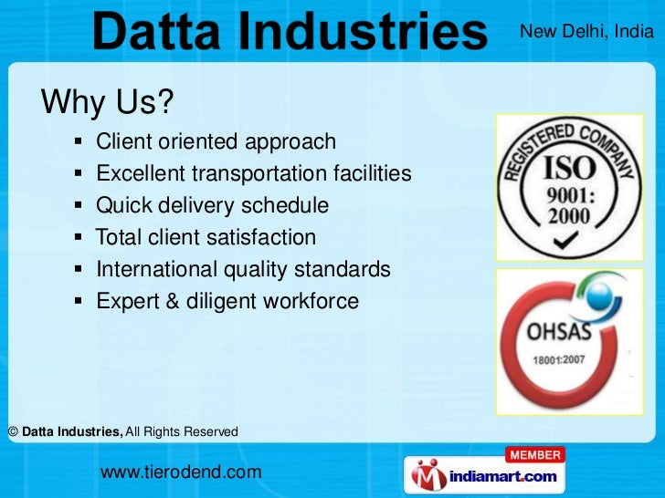 An ISO 9001:2000, 140001:2004 </li></ul>certified company<br /><ul><li>  TS 16949:2000 & OSHAS </li></ul>  18001:2007 c...