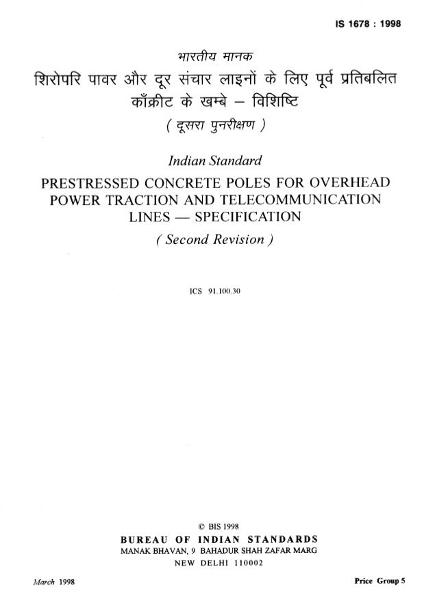 IS 1678 : 1998 Indian Standard PRESTRESSED CONCRETE POLES FOR OVERHEAD POWER TRACTION AND TELECOMMUNICATION LINES - SPECIF...