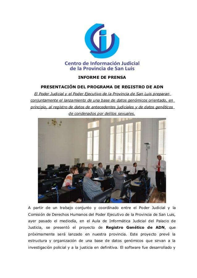 INFORME DE PRENSA       PRESENTACIÓN DEL PROGRAMA DE REGISTRO DE ADN   El Poder Judicial y el Poder Ejecutivo de la Provin...