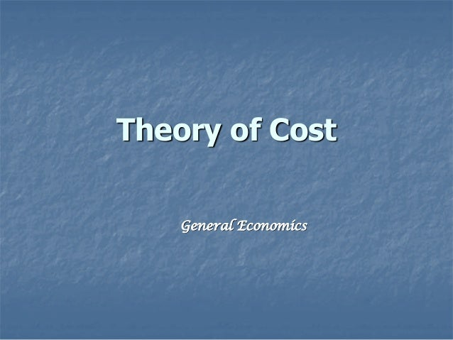 Theory of Cost    General Economics