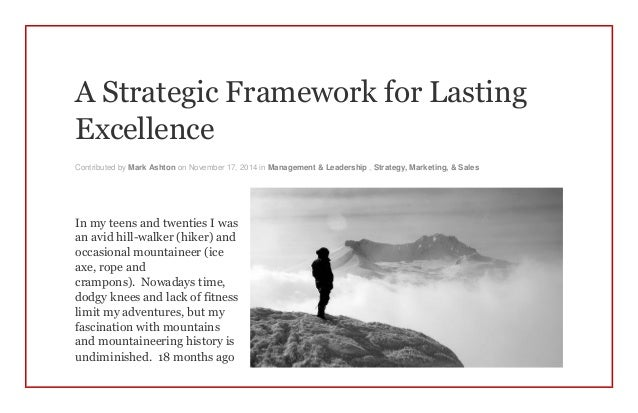 A Strategic Framework for Lasting Excellence Contributed by Mark Ashton on November 17, 2014 in Management & Leadership , ...