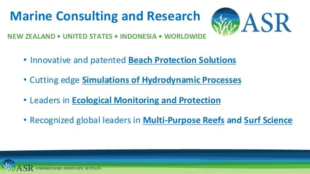 ASR UNDERSTAND, INNOVATE, SUSTAINMarine Consulting and ResearchNEW ZEALAND • UNITED STATES • INDONESIA • WORLDWIDE• Innova...