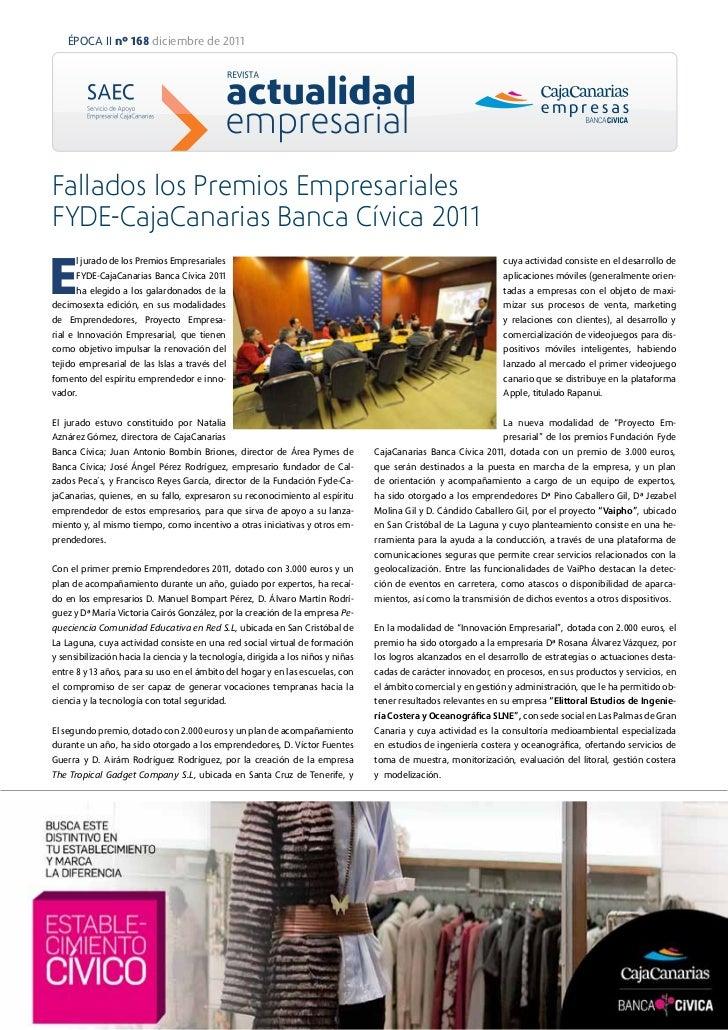 ÉPOCA II nº 168 diciembre de 2011Fallados los Premios EmpresarialesFYDE-CajaCanarias Banca Cívica 2011E       l jurado de ...