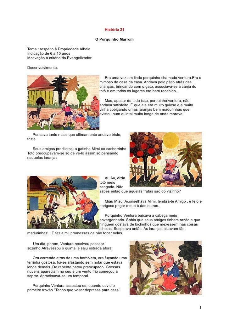 História 21                                           O Porquinho Marrom  Tema : respeito à Propriedade Alheia Indicação d...