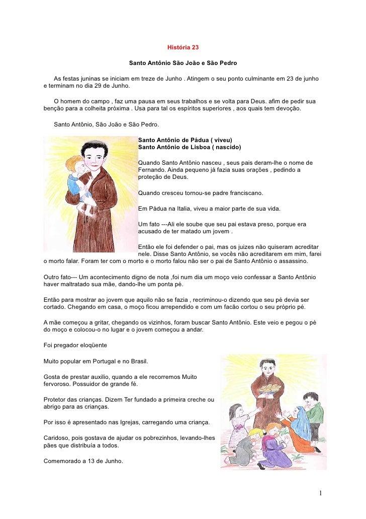 História 23                                 Santo Antônio São João e São Pedro      As festas juninas se iniciam em treze ...