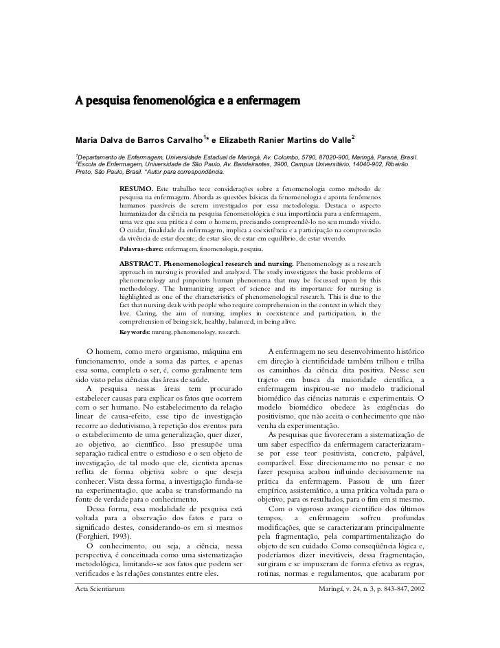 A pesquisa fenomenológica e a enfermagemMaria Dalva de Barros Carvalho1* e Elizabeth Ranier Martins do Valle21 Departament...