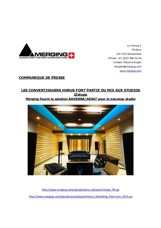 COMMUNIQUE DE PRESSE LES CONVERTISSUERS HORUS FONT PARTIE DU MIX AUX STUDIOS iZotope Merging fourni la solution RAVENNA/AE...