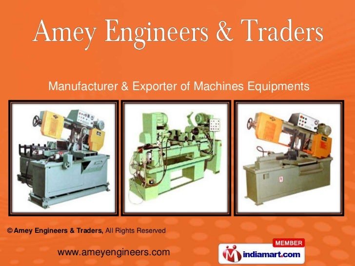 Manufacturer & Exporter of Machines Equipments© Amey Engineers & Traders, All Rights Reserved              www.ameyenginee...