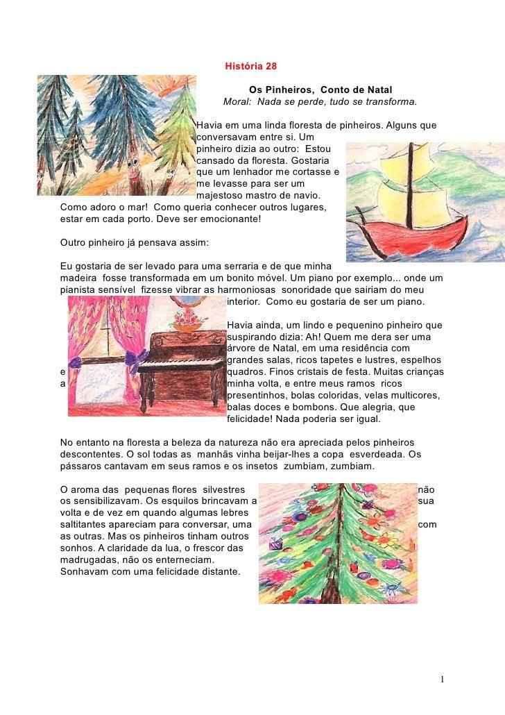 História 28                                          Os Pinheiros, Conto de Natal                                    Moral...