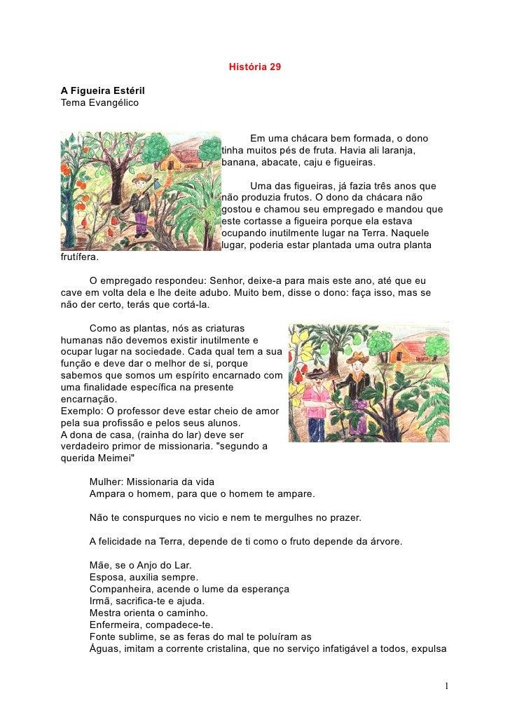 História 29  A Figueira Estéril Tema Evangélico                                             Em uma chácara bem formada, o ...