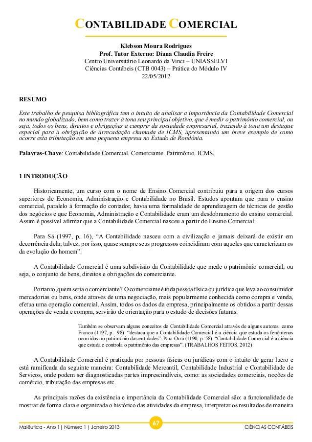67 Maiêutica - Ano 1| Número 1| Janeiro 2013 CIÊNCIAS CONTÁBEIS CONTABILIDADE COMERCIAL Klebson Moura Rodrigues Prof. Tuto...