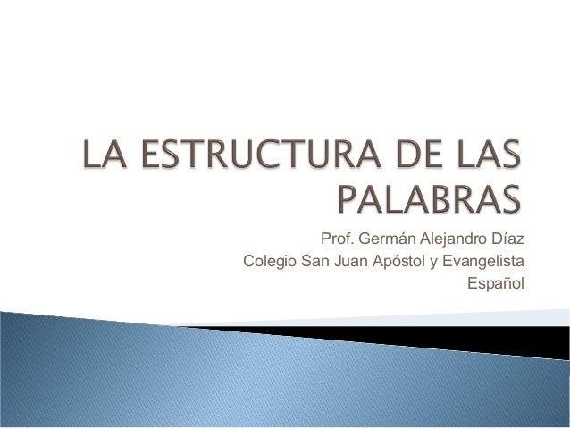 Prof. Germán Alejandro Díaz Colegio San Juan Apóstol y Evangelista Español