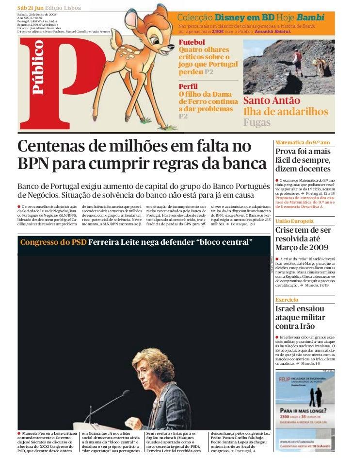 Sáb 21 Jun Edição Lisboa Sábado, 21 de Junho de 2008 Ano XIX, n.º 6656 Portugal: 1,40€ (IVA incluído)                     ...