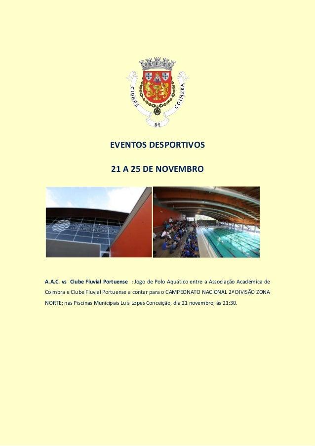 EVENTOS DESPORTIVOS  21 A 25 DE NOVEMBRO  A.A.C. vs Clube Fluvial Portuense : Jogo de Polo Aquático entre a Associação Aca...