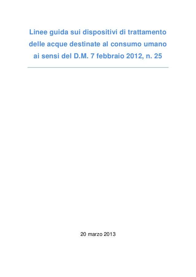 Linee guida sui dispositivi di trattamentodelle acque destinate al consumo umanoai sensi del D.M. 7 febbraio 2012, n. 2520...