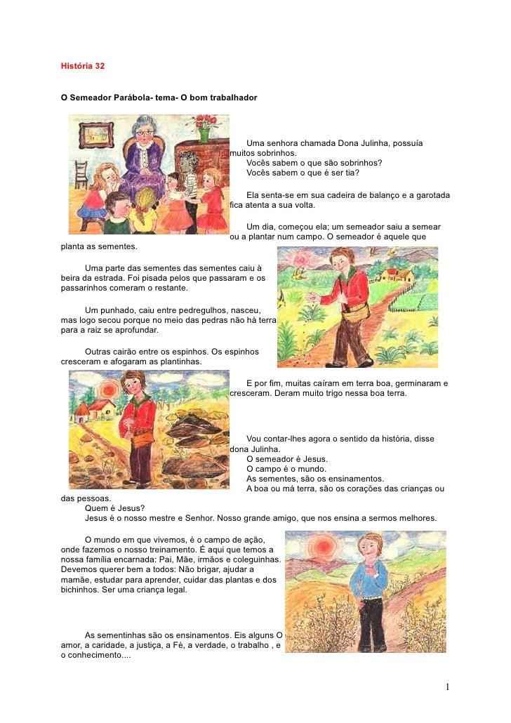 História 32   O Semeador Parábola- tema- O bom trabalhador                                                      Uma senhor...