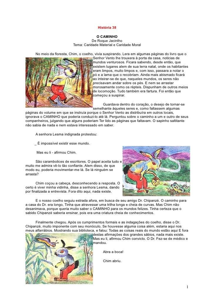 História 38                                            O CAMINHO                                         De Roque Jacintho...