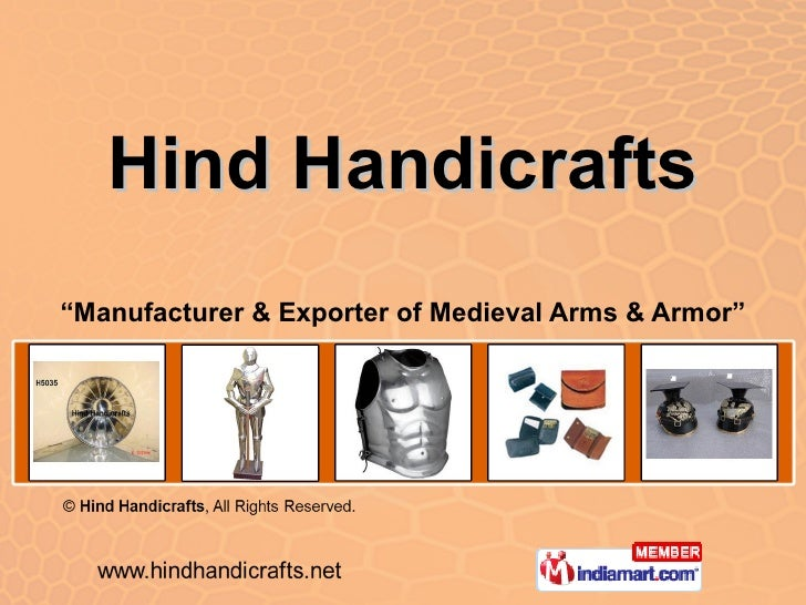 "Hind Handicrafts "" Manufacturer & Exporter of Medieval Arms & Armor"""