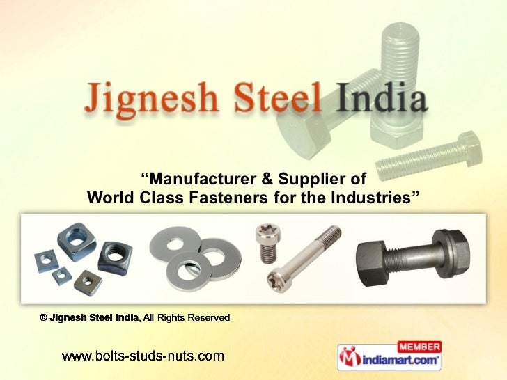 """ Manufacturer & Supplier of World Class Fasteners for the Industries"""