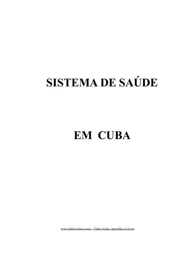 SISTEMA DE SAÚDE  EM CUBA  www.fabiovelasco.com – Video Aulas, Apostilas e Livros