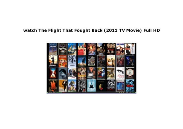 watch The Flight That Fought Back (2011 TV Movie) 720p Online