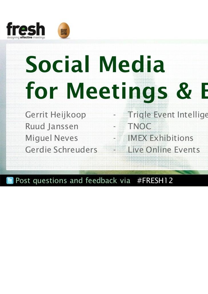 Social Media  for Meetings & Events  Gerrit Heijkoop       -   Triqle Event Intelligence  Ruud Janssen          -   TNOC  ...