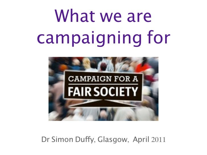 What we arecampaigning forDr Simon Duffy, Glasgow, April 2011