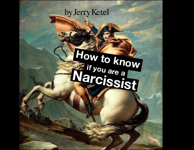 How to knowif you are a Narcissist byJerryKetel