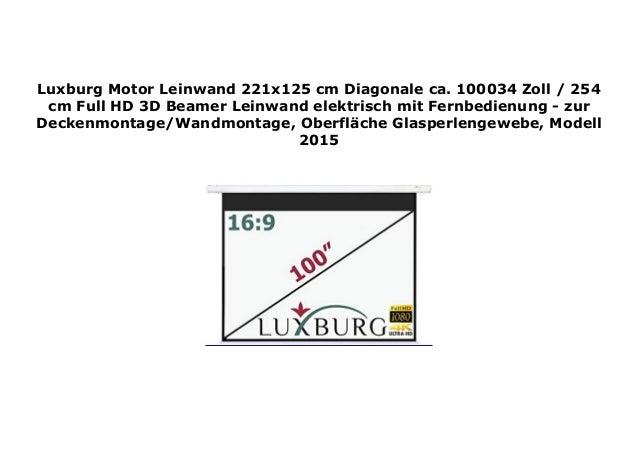 Luxburg Motor Leinwand 221x125 Cm Diagonale Ca 100034 Zoll 254 Cm