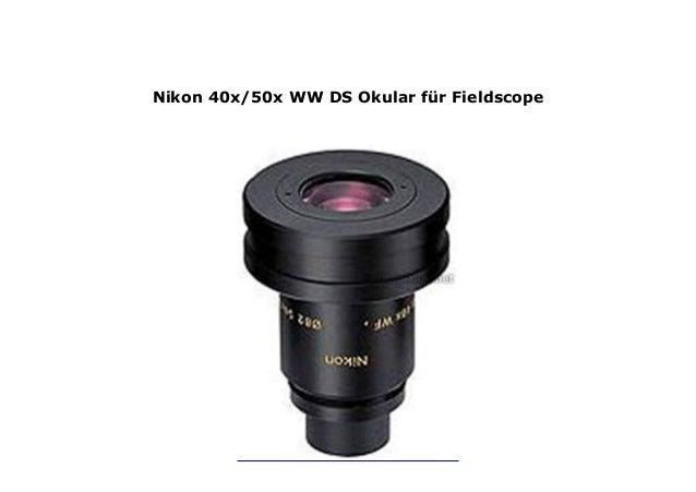 f/ür Fieldscope Nikon 40x//50x WW DS Okular