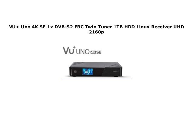 VU Uno 4K SE 1x DVB-S2 FBC Twin Tuner 2TB HDD Linux Receiver UHD 2160p