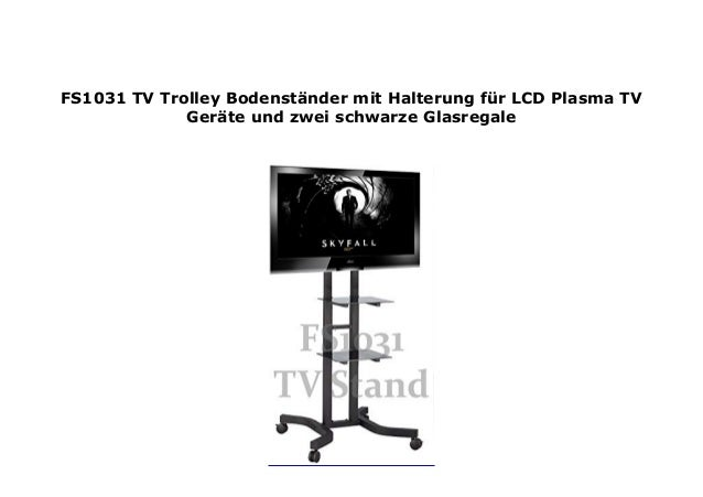 Fs1031 Tv Trolley Bodenst Nder Mit Halterung F R Lcd Plasma Tv Ger