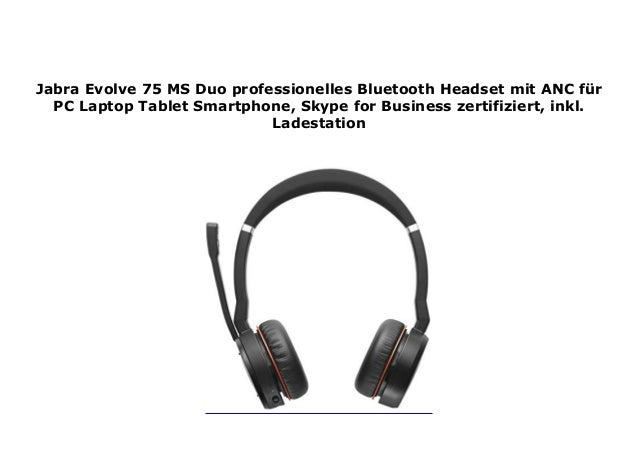 Jabra Evolve 75 Ms Duo Professionelles Bluetooth Headset Mit Anc F R