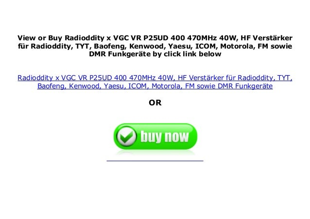 ICOM Kenwood Motorola HF-Verst/ärker f/ür Radioddity TYT Baofeng Yaesu Radioddity x VGC VR-P25UD 400-470MHz 40W FM sowie DMR Funkger/äte