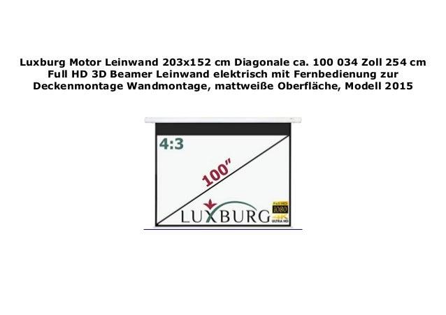Luxburg Motor Leinwand 203x152 Cm Diagonale Ca 100 034 Zoll 254 Cm