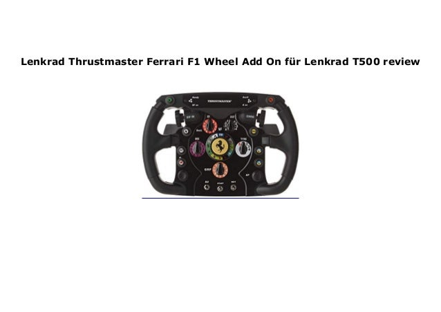 Lenkrad Thrustmaster Ferrari F1 Wheel Add On F R Lenkrad T500 Review