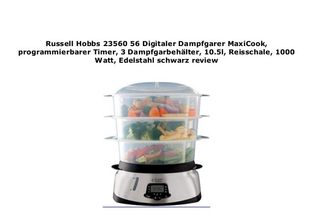 Russell Hobbs 23560-56 Digitaler Dampfgarer MaxiCook 1000 Watt Edelstahl//schwarz