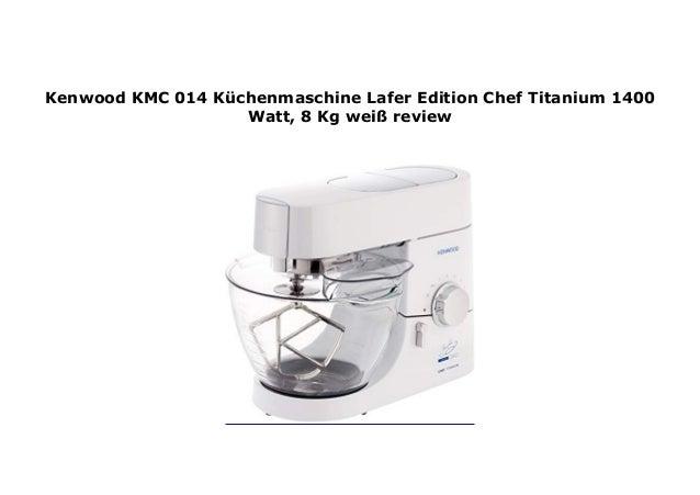 Kenwood Kmc 014 K Chenmaschine Lafer Edition Chef Titanium