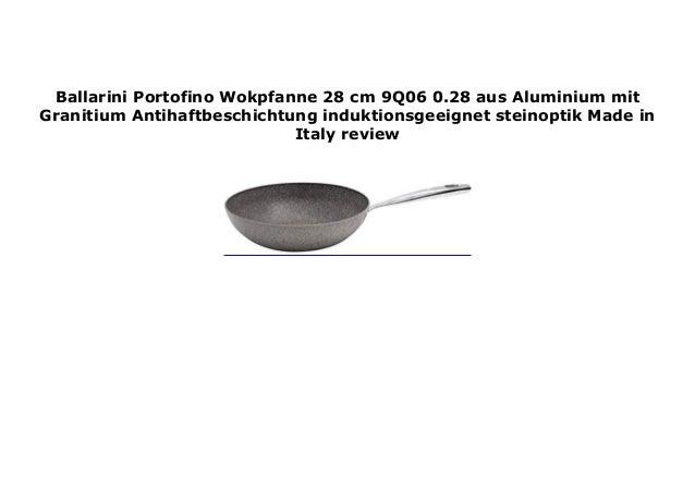 Ballarini Portofino Wokpfanne 28 Cm 9Q06 0.28 Aus Aluminium Mit Granitium  Antihaftbeschichtung Induktionsgeeignet Steinopt.